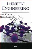Genetic Engineering, Kumar, Anil and Garg, Neha, 159454753X