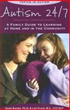 Autism 24/7 : A Family Guide to Learning at Home and in the Community, Bondy, Andy and Frost, Lori, 1890627534
