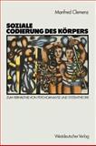Soziale Codierung des Körpers : Zum Verhältnis Von Psychoanalyse und Systemtheorie: Grundlagen Einer Sozialpsychologie Familialer Interaktion, Clemenz, Manfred, 353111753X