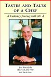 Taste and Tales of a Chef : A Culinary Journey with Mr. A, Amendola, Joseph and Baskette, Michael, 0131727540