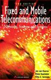 Fixed and Mobile Telecommunications : Networks, Systems and Services, Van Duuren, Jan and Kasjelein, P., 0201877546
