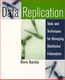 Data Replication : Tools and Techniques for Managing Distributed Information, Buretta, Marie, 0471157546