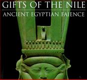 Gifts of the Nile : Ancient Egyptian Faience, Klimburg-Salter, Deborah E. and Patch, Diana C., 0500237549