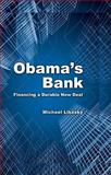 Obama's Bank : Financing a Durable New Deal, Likosky, Michael, 0521197546