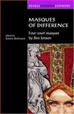 Masques of Difference : Four Court Masques by Ben Jonson, Jonson, Ben, 071905754X