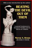 Beating the Devil Out of Them : Corporal Punishment in American Families and Its Effects on Children, Straus, Murray A., 0765807548