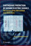 Earthquake Prediction by Seismic Electric Signals : The Success of the VAN Method over Thirty Years, Lazaridou-Varotsos, Mary S., 3642437540
