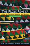 The Prose Reader : Essays for Thinking, Reading and Writing, Flachmann, Kim and Flachmann, Michael, 0131577549