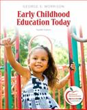 Early Childhood Education Today, Morrison, George S., 0133007545