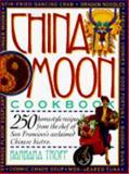 China Moon Cookbook, Barbara Tropp, 0894807544
