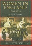 Women in England, 1760-1914 : A Social History, Steinbach, Susie, 1403967547
