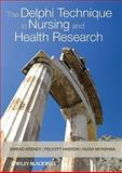 The Delphi Technique in Nursing and Health Research 9781405187541