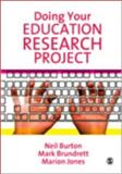 Doing Your Education Research Project, Burton, Neil and Jones, Marion, 1412947545