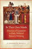 In Their Own Words : Practices of Quotation in Early Medieval History-Writing, Beer, Jeanette, 144264754X