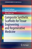 Composite Synthetic Scaffolds for Tissue Engineering and Regenerative Medicine, Sultana, Naznin, 3319097547