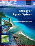 Ecology of Aquatic Systems, Dobson, Mike and Frid, Chris, 0199297541