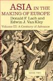 Asia in the Making of Europe Vol. III, Bk. 2 : A Century of Advance, Lach, Donald F. and Van Kley, Edwin J., 0226467546