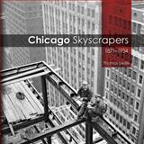 Chicago Skyscrapers, 1871-1934, Leslie, Thomas, 0252037545