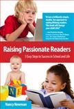 Raising Passionate Readers, Nancy Newman, 0615847544