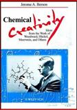 Chemical Creativity : Ideas from the Work of Woodward, Hückel, Meerwein, and Others, Berson, Jerome A., 3527297545
