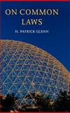 On Common Laws, Glenn, H. Patrick, 0199287546