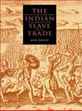 The Indian Slave Trade : The Rise of the English Empire in the American South, 1670-1717, Gallay, Alan, 0300087543
