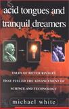 Acid Tongues and Tranquil Dreamers, Michael White, 0380977540