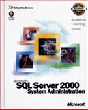 Microsoft SQL Server 2000 System Administration, Microsoft Official Academic Course Staff, 0470067543