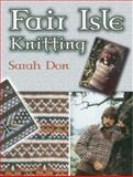 Fair Isle Knitting, Sarah Don, 0486457540