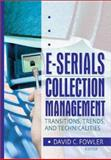 E-Serials Collection Management : Transitions, Trends, and Technicalities, Jim Cole, Wayne Jones, David C Fowler, 0789017547