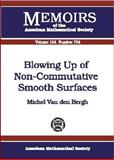 Blowing up of Non-Commutative Smooth Surfaces, M. Van den Bergh and Michel Van Den Bergh, 0821827545