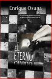 El Eterno Olvido, Enrique Osuna, 1463587546