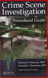 Crime Scene Investigation Procedural Guide, Michael S. Maloney and Donald Housman, 1466557540