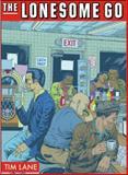 The Lonesome Go, Tim Lane, 1606997548