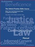 The Oxford Practice Skills Course : Ethics, Law, and Communication Skills in Health Care Education, Hope, Tony and Yates, Anne, 0192627546