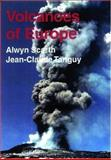 Volcanoes of Europe, Scarth, Alwyn and Tanguy, Jean-Claude, 0195217543