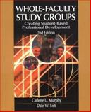 Whole-Faculty Study Groups : Creating Student-Based Professional Development, Murphy, Carlene U. and Lick, Dale W., 0761977546