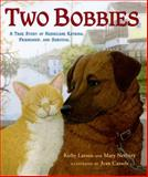 Two Bobbies, Kirby Larson and Mary Nethery, 0802797547