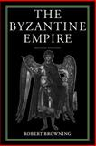 The Byzantine Empire, Browning, Robert, 0813207541