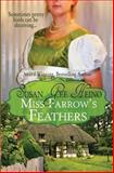 Miss Farrow's Feathers, Susan Gee Heino, 0988617544