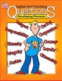 Developing Character Higher Level Thinking Questions : Character, Kagan, Miguel, 1879097540