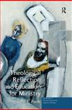 Theological Reflection and Education for Ministry : The Search for Integration in Theology, Paver, John E., 075465754X
