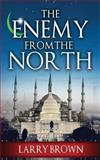 Enemy from the North, Larry Brown, 0982597541