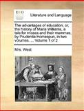 The Advantages of Education, or, the History of Maria Williams, a Tale for Misses and Their Mammas, by Prudentia Homespun, In, West, 1140897543
