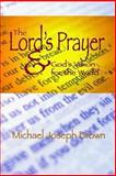 The Lord's Prayer and God's Vision for the World, Michael Brown, 1478107545