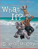 What If?, Sharon McCoy, 1490817549