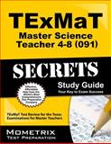TExMaT Master Science Teacher 4-8 (091) Secrets Study Guide : TExMaT Test Review for the Texas Examinations for Master Teachers, TExMaT Exam Secrets Test Prep Team, 161403754X
