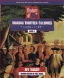Making Thirteen Colonies, 1600-1740, Joy Hakim, 0195127544