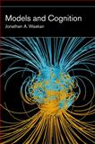 Models and Cognition, Waskan, Jonathan A., 026251754X