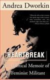 Heartbreak, Andrea Dworkin, 0465017541